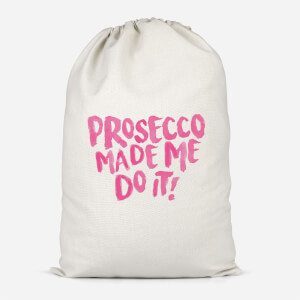 Prosecco Made Me Do It Cotton Storage Bag