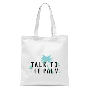 Talk To The Palm Tote Bag - White
