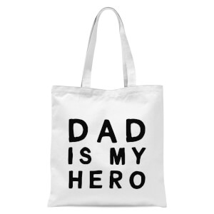 Dad Is My Hero Tote Bag - White