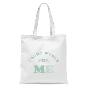 Daddy Works For Me Tote Bag - White