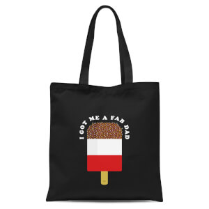 I Got Me A Fab Dad Tote Bag - Black