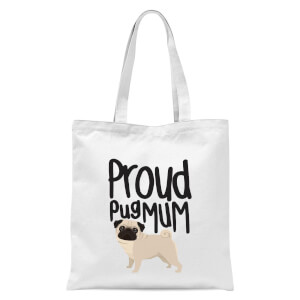 Proud Pug Mum Tote Bag - White