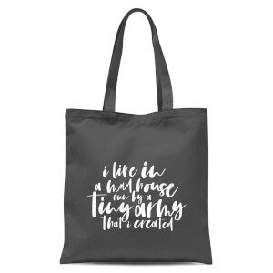 I Live In A Mad House Tote Bag - Grey