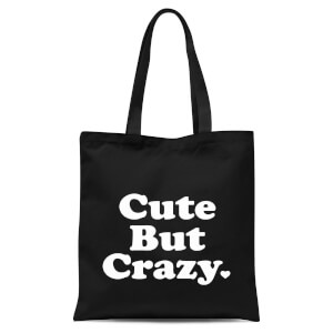 Cute But Crazy Tote Bag - Black