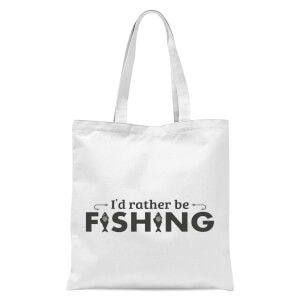 Id Rather Be Fishing Tote Bag - White