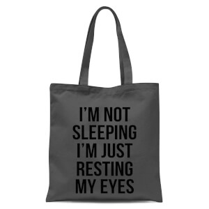 Im Not Sleeping Im Resting My Eyes Tote Bag - Grey