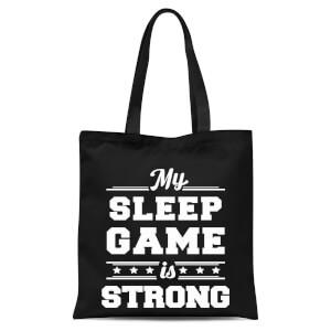 My Sleep Game Is Strong Tote Bag - Black