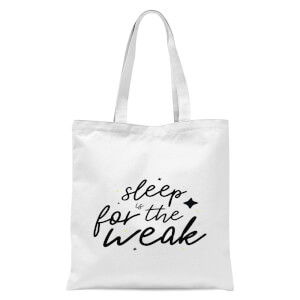 Sleep Is For The Weak Tote Bag - White