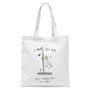International Women's Day I Want To Be Like Mummy When I'm Older Tote Bag - White