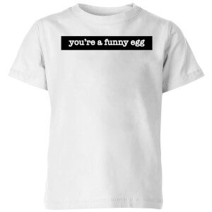 You're A Funny Egg Kids' T-Shirt - White