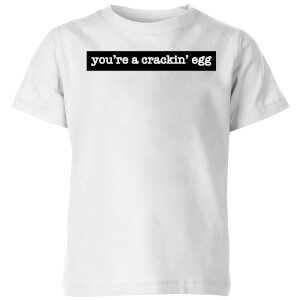 You're A Crackin' Egg Kids' T-Shirt - White