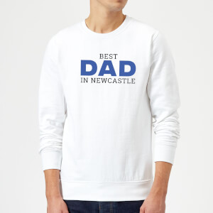 Best Dad In Newcastle Sweatshirt - White