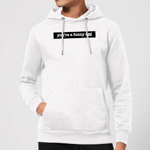 You're A Funny Egg Hoodie - White