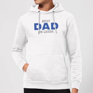 Best Dad In Leeds Hoodie - White