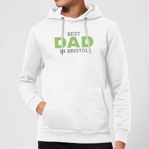 Best Dad In Bristol Hoodie - White