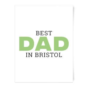 Best Dad In Bristol Art Print