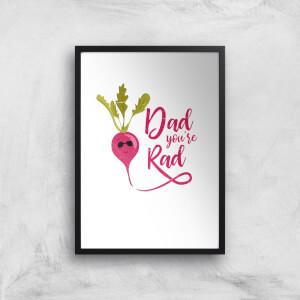 Dad You're Rad Art Print