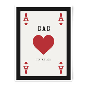 Dad You're Ace Art Print