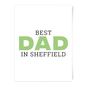 Best Dad In Sheffield Art Print