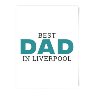 Best Dad In Liverpool Art Print