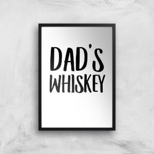 Dad's Whiskey Art Print