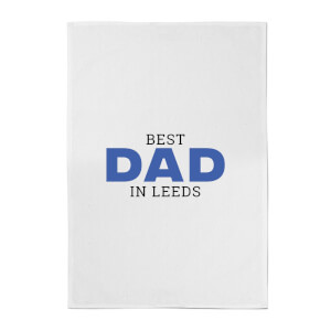 Best Dad In Leeds Cotton Tea Towel