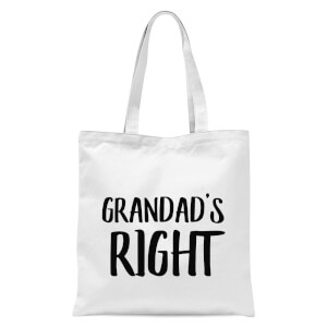 Grandad's Right Tote Bag - White