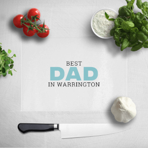 Best Dad In Warrington Chopping Board