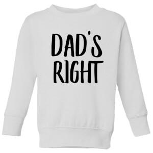Dad's Right Kids' Sweatshirt - White