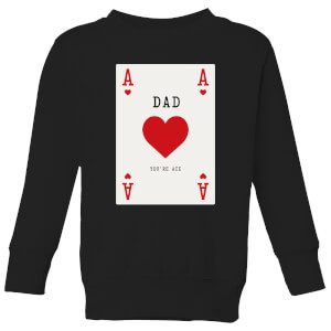 Dad You're Ace Kids' Sweatshirt - Black