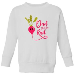 Dad You're Rad Kids' Sweatshirt - White