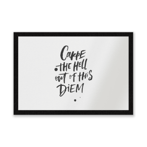 Carpe The Hell Out Of This Diem Entrance Mat