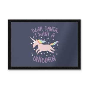 Dear Santa, I Want A Unicorn Entrance Mat