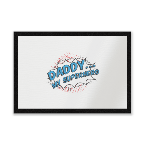 Daddy My Superhero Entrance Mat