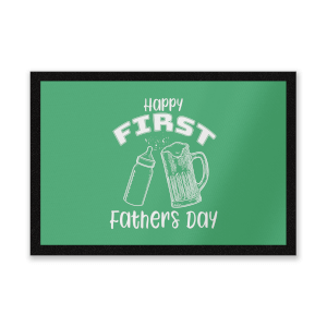 Happy First Fathers Day Entrance Mat