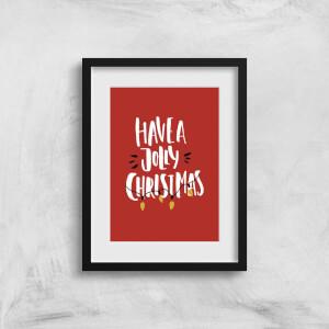 Have A Jolly Christmas Art Print