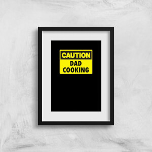 Caution Dad Cooking Art Print