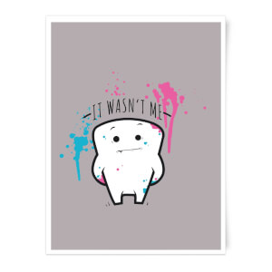 It Wasnt Me Tooth Art Print