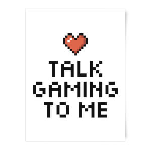 Talk Gaming To Me Art Print