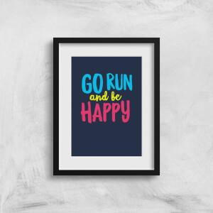 Go Run And Be Happy Art Print