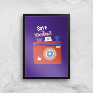 Save The Moment Art Print