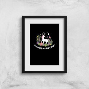 Be A Unicorn In A Field Of Horses Art Print