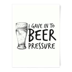 Beer Pressure Art Print