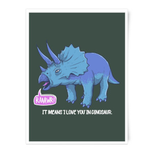 Rawr It Means I Love You In Dinosaur Art Print