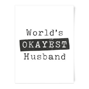 World's Okayest Husband Art Print