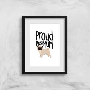 Proud Pug Mum Art Print