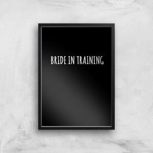 Bride In Training Art Print