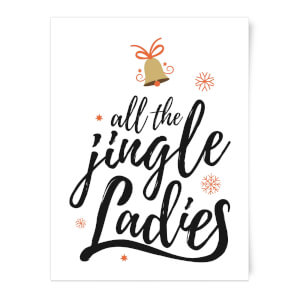 All The Jingle Ladies Art Print