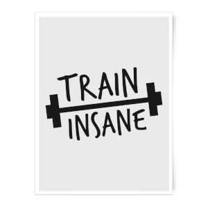 Train Insane Art Print