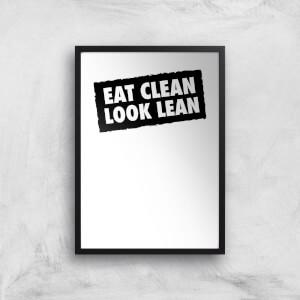 Eat Clean Look Lean Art Print